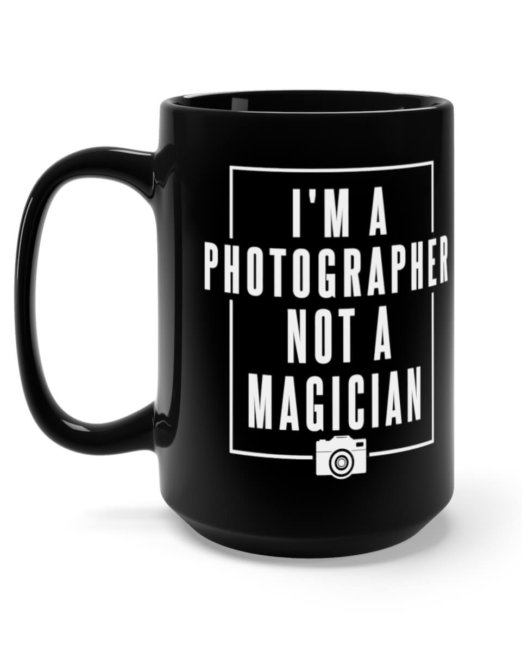 I'm a photographer, not a magician 15oz Mug