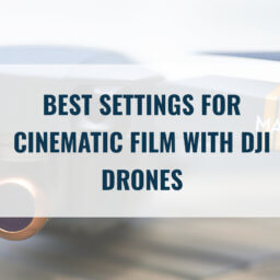 Best DJI Settings for film